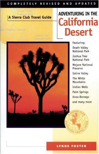 Adventuring in the California Desert, Completely Revised and Updated - Lynne Foster
