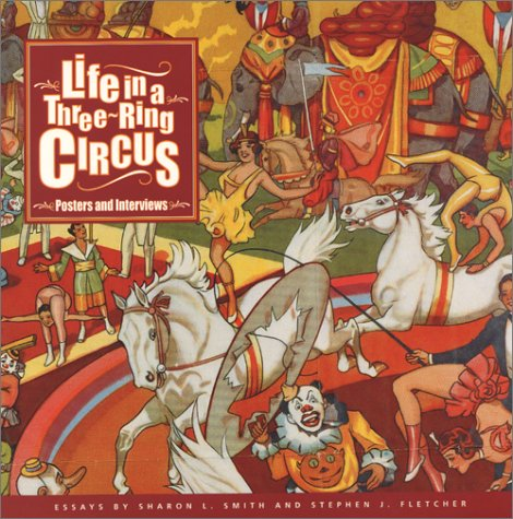 Life in a Three-Ring-Circus : Posters and Interviews - Stephen J. Fletcher; Sharon L. Smith