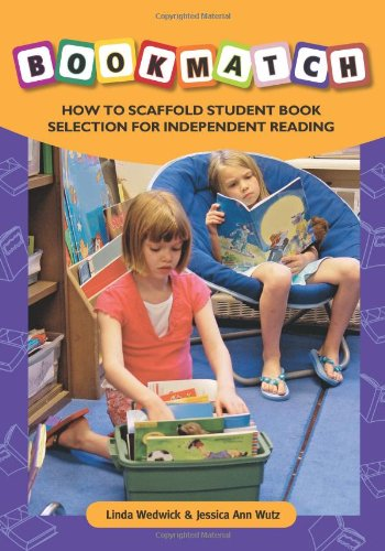 BOOKMATCH: How to Scaffold Student Book: Selection for Independent Reading (No. 619-852) - Linda Wedwick; Jessica Ann Wutz