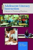 Adolescent Literacy Instruction: Policies and Promising Practices