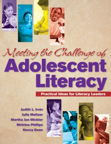 Meeting the Challenge of Adolescent Literacy: Practical Ideas for Literacy Leaders - Judith L. Irvin, Julie Meltzer, Martha Jan Mickler, Melvina Phillips, Nancy Dean
