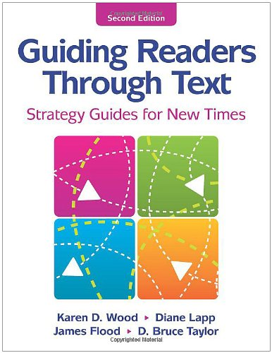 Guiding Readers through Text: Strategy Guides for New Times - Karen D. Wood, Diane Lapp, James Flood, D. Bruce Taylor