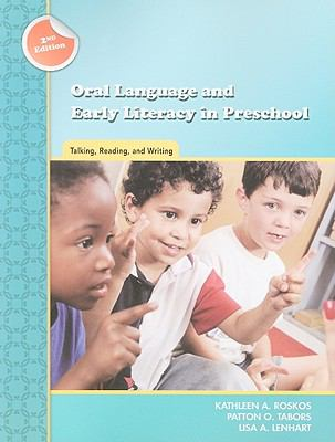 Oral Language and Early Literacy in Preschool : Talking, Reading, and Writing - Patton O. Tabors; Kathleen A. Roskos; Lisa A. Lenhart