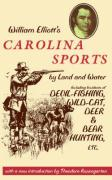 William Elliott's Carolina Sports by Land and Water: Including Incidents of Devil-Fishing, Wild-Cat, Deer, and Bear Hunting, Etc.