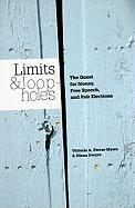 Limits and Loopholes: The Quest for Money, Free Speech, and Fair Elections