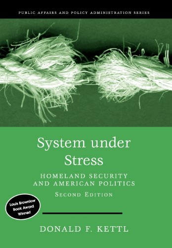 System Under Stress: Homeland Security and American Politics, 2nd Edition (Public Affairs and Policy Administration Series) - Kettl D