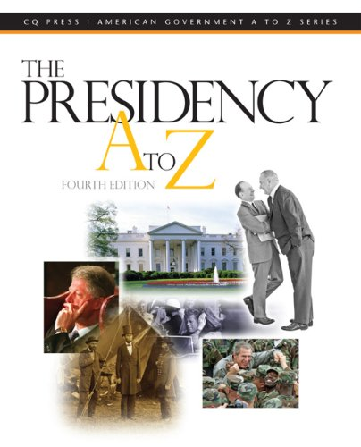 The Presidency A to Z (Presidency A to Z) - Gerhard Peters; John T. Woolley; Michael Nelson