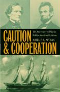 Caution and Cooperation: The American Civil War in British-American Relations