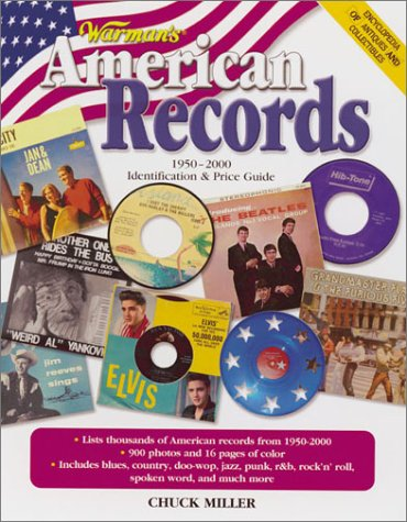 Warman's American Records, 1950-2000: Identification  &  Price Guide (Encyclopedia of Antiques and Collectibles) - Chuck Miller