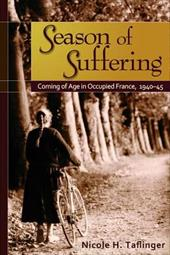 Season of Suffering: Coming of Age in Occupied France, 1940-45