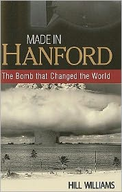 Made in Hanford: The Bomb That Changed the World