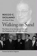 Walking on Sand: The Story of an Immigrant Son and the Forgotten Art of Public Service