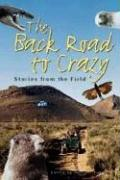 Back Road to Crazy: Stories from the Field