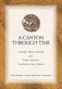 A Canyon Through Time: Archaeology, History, and Ecology of the Tecolote Canyon Area, Santa Barbara County, California