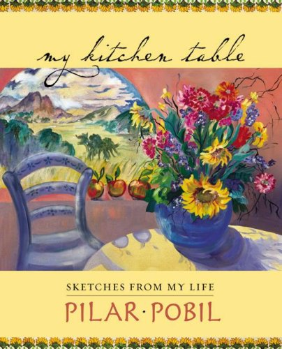 My Kitchen Table: Sketches from My Life - Pilar Pobil