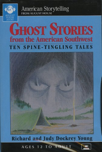Ghost Stories from the American Southwest (American Storytelling from August House) - Richard Young; Judy Dockrey Young