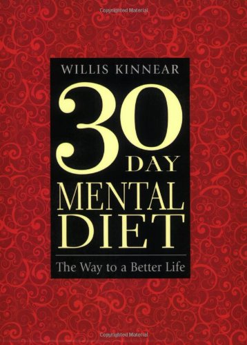 Thirty-Day Mental Diet: The Way to a Better Life - Willis H. Kinnear