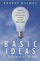 Basic Ideas of Science of Mind