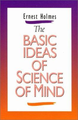 Basic Ideas of the Science of Mind - Ernest Holmes
