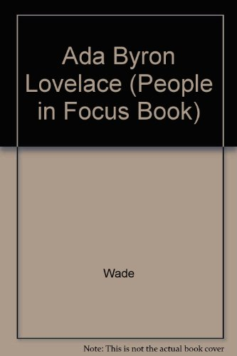 ADA Byron Lovelace : The Lady and the Computer - Mary D. Wade