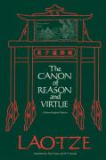 The Canon of Reason and Virtue: Lao-Tze's Tao Teh King Chinese and English