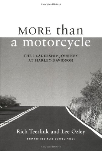 More Than a Motorcycle: The Leadership Journey at Harley-Davidson - Teerlink, Rich; Ozley, Lee