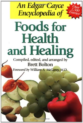 An Edgar Cayce Encyclopedia of Foods for Health and Healing - Brett Bolton