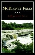 McKinney Falls: The Ranch Home of Thomas F. McKinney, Pioneer Texas Entrepreneur (Fred Rider Cotten Popular History Series) - Margaret Swett Henson
