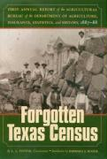 The Forgotten Texas Census: The First Annual Report of the Agricultural Bureau of the Department of Agriculture, Insurance, Statistics, and Histor