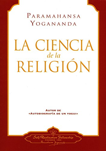 La Ciencia De La Religion/The Science of Religion (Spanish Edition) - Paramahansa Yogananda