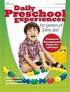 Daily Preschool Experiences for Learners at Every Level: Complete Development Plans for 100 Days