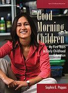 Good Morning, Children: My First Years in Early Childhood Education