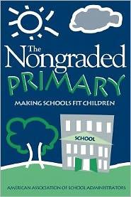 Nongraded Primary: Making Schools Fit Children: Making Schools Fit Children