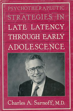 Psychotherapeutic Strategies in Late Latency through early Adolescence. - Sarnoff, Charles A.