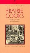Prairie Cooks: Glorified Rice, Three-Day Buns, and Other Reminiscences