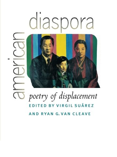American Diaspora: Poetry of Displacement - Virgil Suarez; Ryan G. Van Cleave