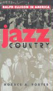 Jazz Country: Ralph Ellison in America