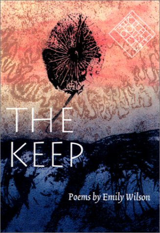 The Keep (Kuhl House Poets) - Emily Wilson