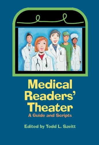 Medical Readers' Theater: A Guide and Scripts - Todd L. Savitt