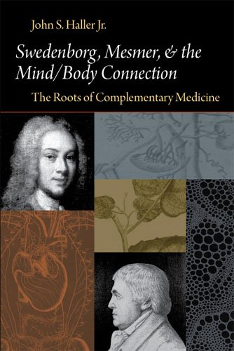 SWEDENBORG, MESMER, AND THE MIND/BODY CONNECTION: THE ROOTS OF COMPLEMENTARY MEDICINE (Swedenborg Studies) - JOHN S. HALLER