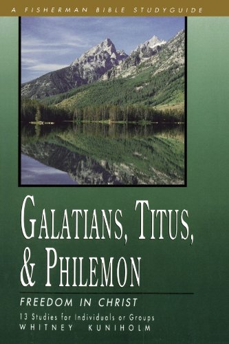 Galatians, Titus  &  Philemon: Freedom in Christ (Fisherman Bible Studyguides) - Whitney Kuniholm
