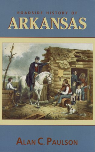 Roadside History of Arkansas (Roadside History) - Alan C. Paulson