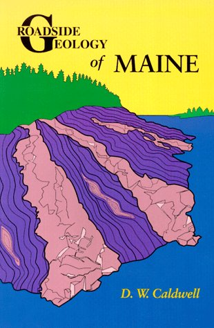 Roadside Geology of Maine (Roadside Geology Series) - Dabney W. Caldwell