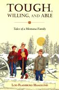Tough, Willing, and Able: Tales of a Montana Family