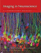 Imaging in Neuroscience: A Laboratory Manual (Cold Spring Harbor Laboratory Press Imaging)