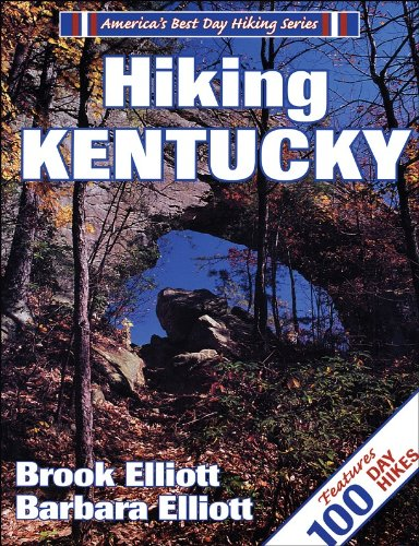 Hiking Kentucky (America's Best Day Hiking) - Brook Elliott; Barbara Elliott