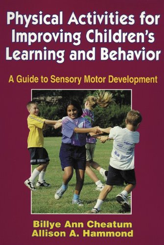 Physical Activities for Improving Children's Learning and Behavior - Billye Ann Cheatum; Allison Hammond