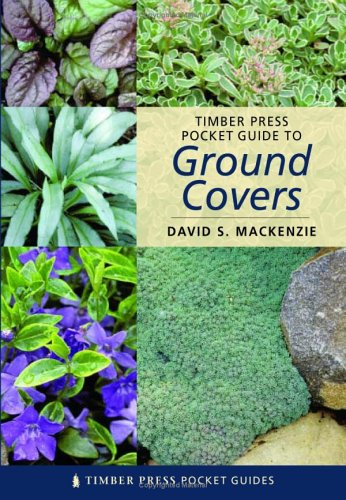 Timber Press Pocket Guide to Ground Covers (Timber Press Pocket Guides) - David S. MacKenzie