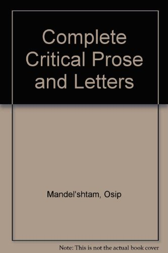 Mandelstam: The complete critical prose and letters
