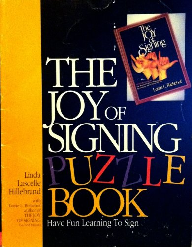 The Joy of Signing Puzzle Book - Linda L. Hillebrand; Lottie Riekehof